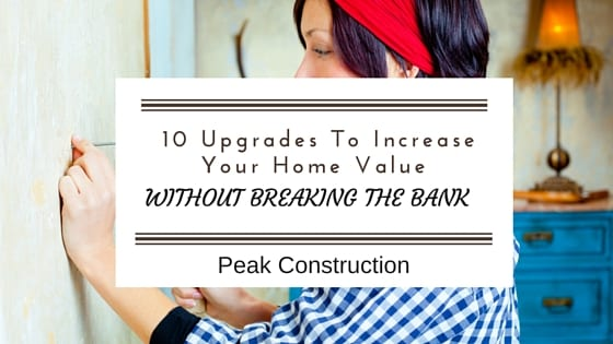 10 upgrades that increase your home value without breaking for How to increase home value