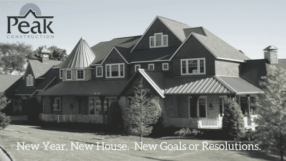New Year. New Goals and Home Renovations | Peak Construction