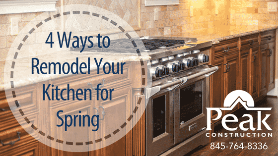 4 Ways to Remodel Your Kitchen for Spring | Remodeling | Peak Construction | Hudson Valley