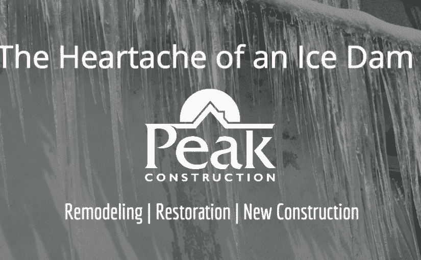 Ice Dams | Water Damage | Peak Construction