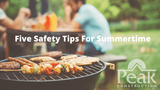 Summertime Safety | Peak Construction | Hudson Valley | Remodeling
