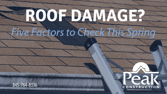 Five Factors to Check This Spring | Roof Damage | Peak Construction